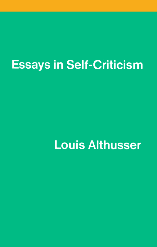 louis althusser essays on self-criticism Essays in self-criticism has 26 ratings and 0 reviews: published 1976 by  humanities press, 224 pages, hardcover.