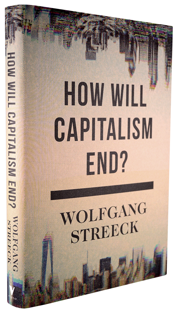 How Will Capitalism End? by Wolfgang Streeck | Waterstones