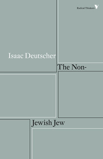 isaac deutscher the non-jewish jew and other essays Essays on judaism in the modern world, from philosophy and history to art and politics in these essays deutscher the non-jewish jew: and other essays by isaac.